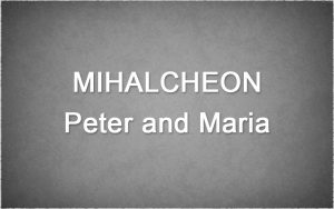 Mihalcheon-Peter-and-Maria